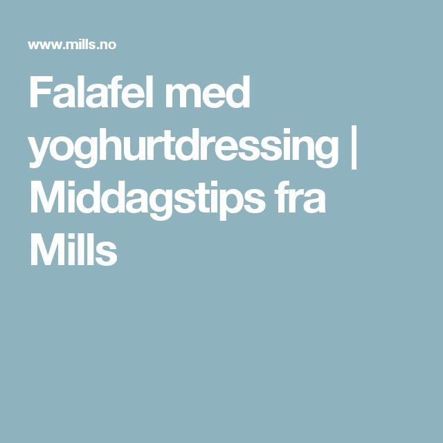 Falafel med yoghurtdressing   Middagstips fra Mills