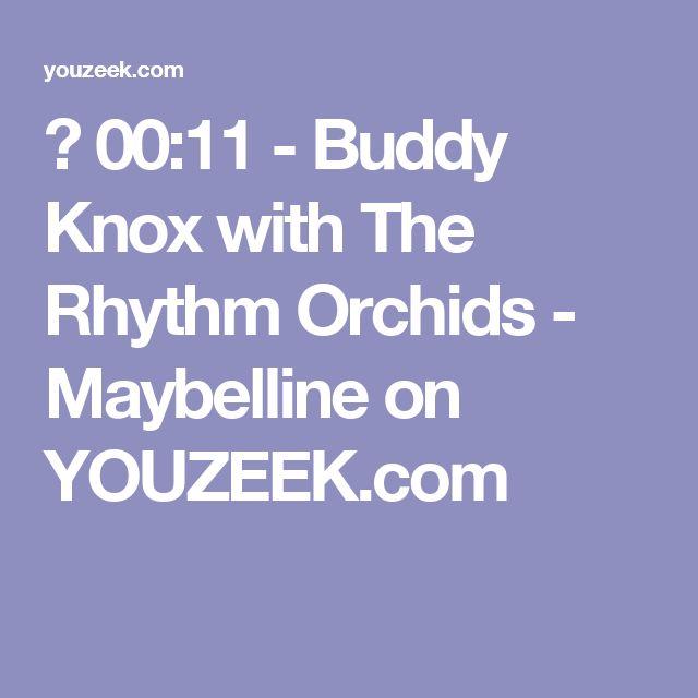 ▶ 00:11 - Buddy Knox with The Rhythm Orchids - Maybelline on YOUZEEK.com