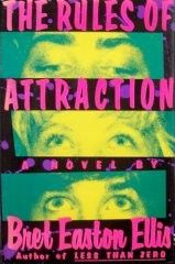 Currently reading 10/5/12: The Rules of Attraction by Bret Easton Ellis