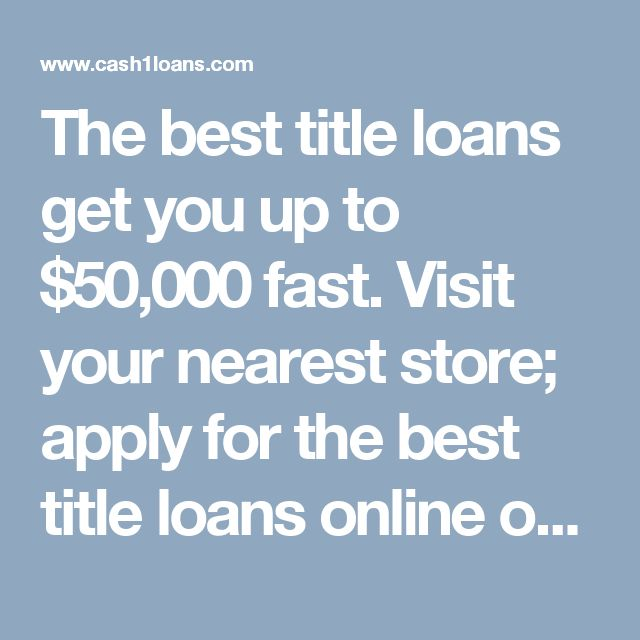 The best title loans get you up to $50,000 fast. Visit your nearest store; apply for the best title loans online or by phone 844-831-4198 and GET CASH TODAY!  #besttitleloans #besttitleloansonline #bestcartitleloans #bestcartitleloansonline #bestcartitleloancompany