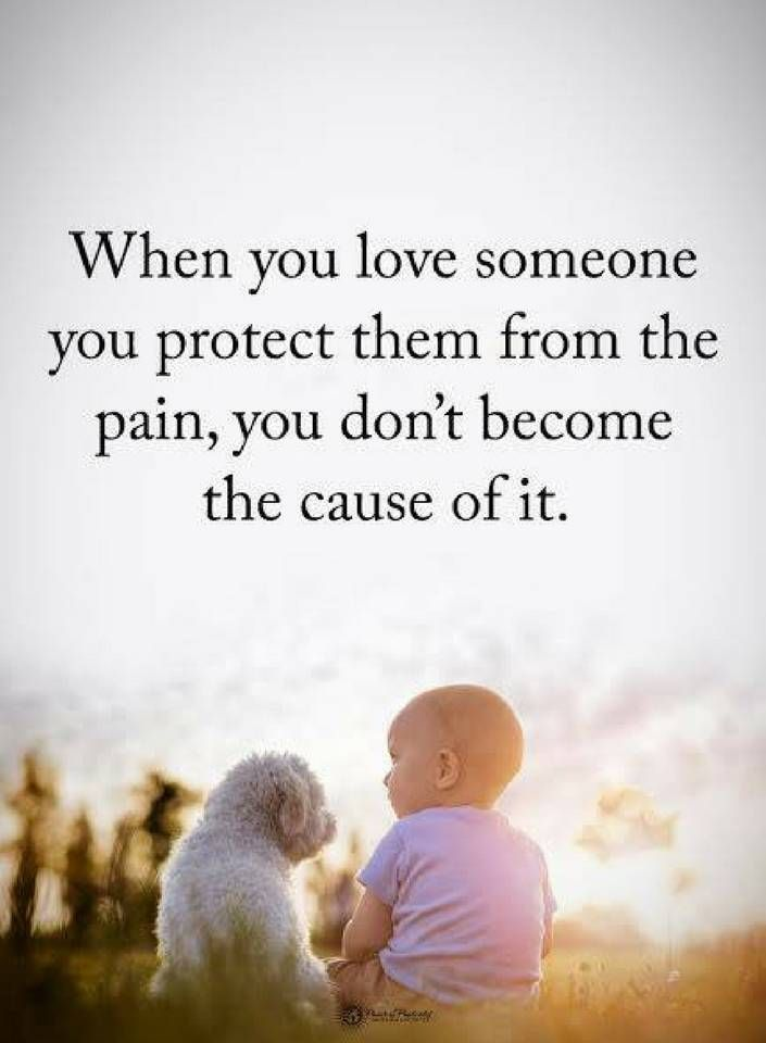 Quotes When You Love Someone You Protect Them From The