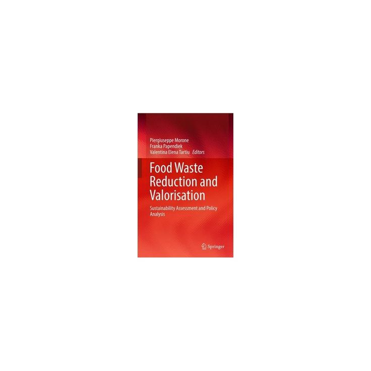 Food Waste Reduction and Valorisation : Sustainability Assessment and Policy Analysis (Hardcover)