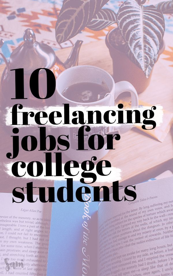 10 Best Freelance Jobs For College Students Samanthability Freelancing Jobs Education College Online College