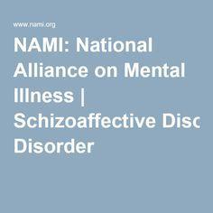 NAMI: National Alliance on Mental Illness   Schizoaffective Disorder