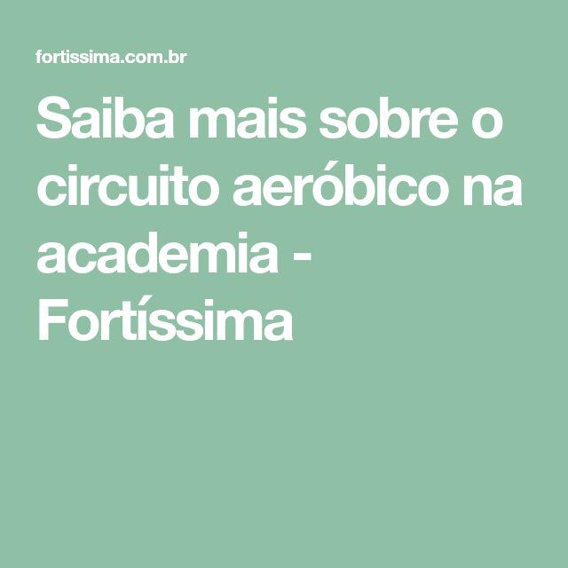 Saiba mais sobre o circuito aeróbico na academia - Fortíssima