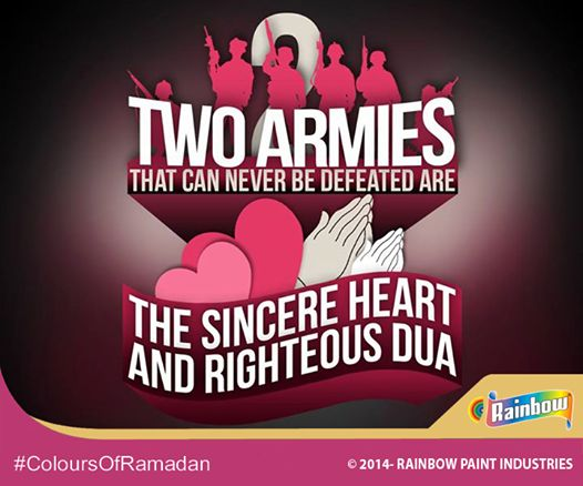 Two armies that can never be defeated are the sincere heart and righteous Dua. #ColoursOfRamadan #Ramadan