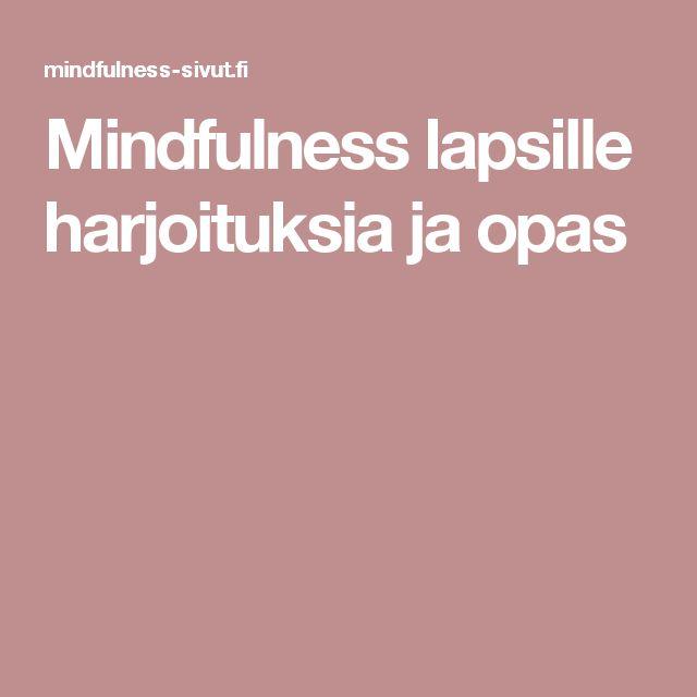 Mindfulness lapsille harjoituksia ja opas