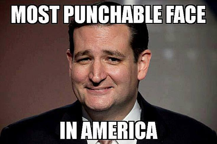 Funny Memes Skewering the 2016 GOP Candidates: Ted Cruz: Most Punchable Face in America