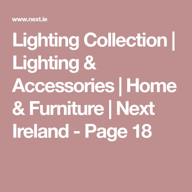 Lighting Collection | Lighting & Accessories | Home & Furniture | Next Ireland - Page 18