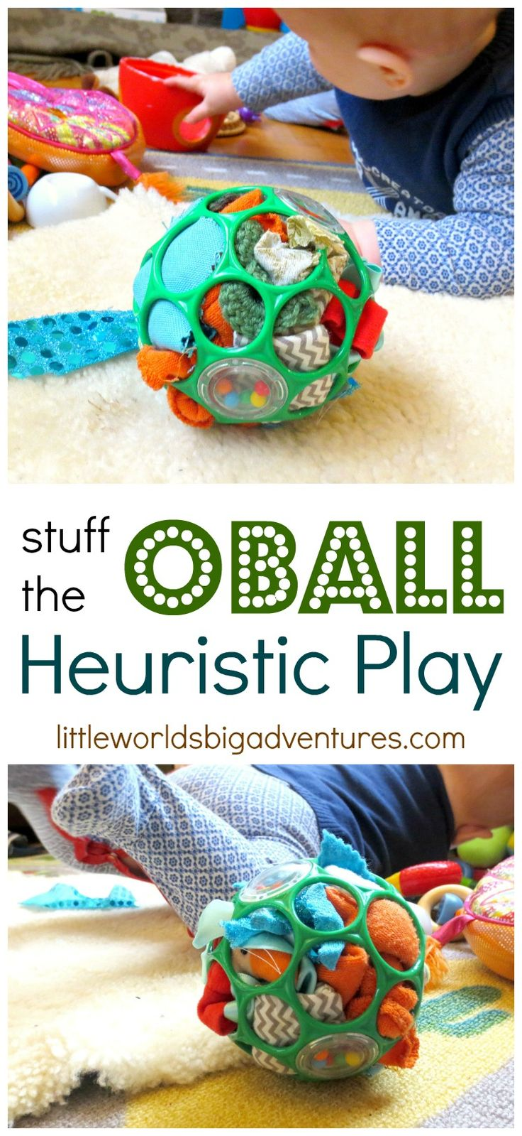 Stuff the OBall! A fun heuristic play activity for babies and toddlers!   Little Worlds Big Adventures