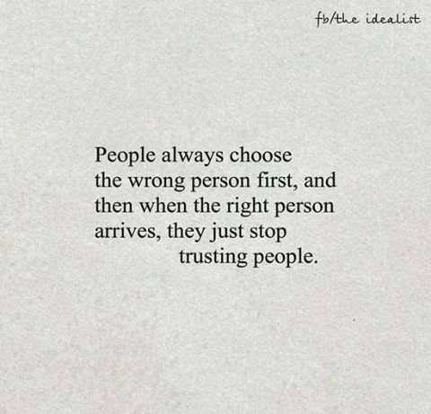 People always choose the wrong person first  then when