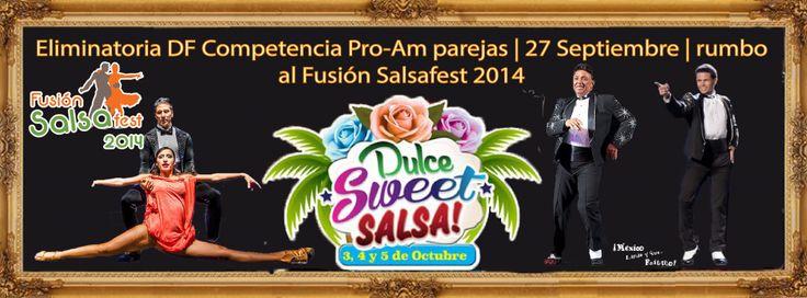 Eliminatoria DF Competencia Pro-Am parejas rumbo al Fusión SalsaFest 2014   Sábado 27 de Septiembre 21:00 hr.   Salón Teatro Ferrocarrilero