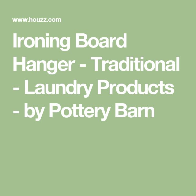 Ironing Board Hanger - Traditional - Laundry Products - by Pottery Barn