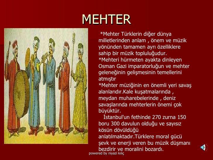 MEHTER <ul><li>MEHTER </li></ul> *Mehter Türklerin diğer dünya milletlerinden anlam , önem ve müzik yönünden tamamen ayrı...