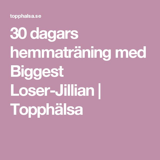 30 dagars hemmaträning med Biggest Loser-Jillian   Topphälsa