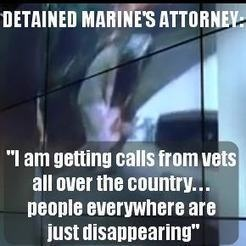 Marine Veteran Brandon Raub's Attorney says he is getting calls from veterans and people all over the country reporting illegal & unconstitutional PSYCHIATRIC DETENTION FOR POLITICAL SPEECH. Look up 'OPERATION VIGILANT EAGLE' if you don't yet believe our government is in the process of destroying the constitution.
