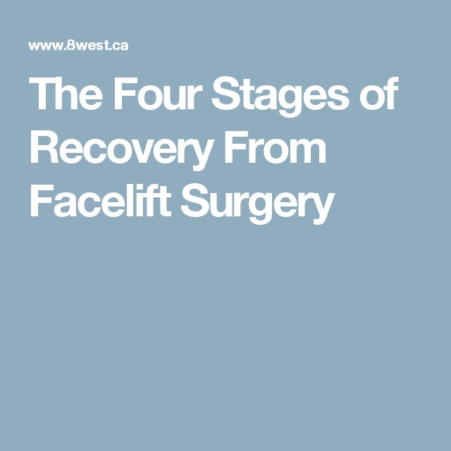The Four Stages of Recovery From Facelift Surgery