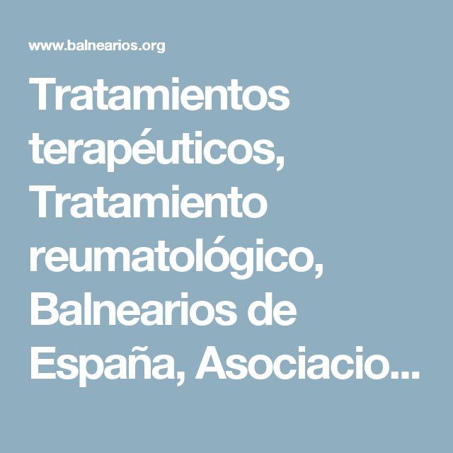 Tratamientos terapéuticos, Tratamiento reumatológico, Balnearios de España, Asociacion Nacional de Balnearios de España