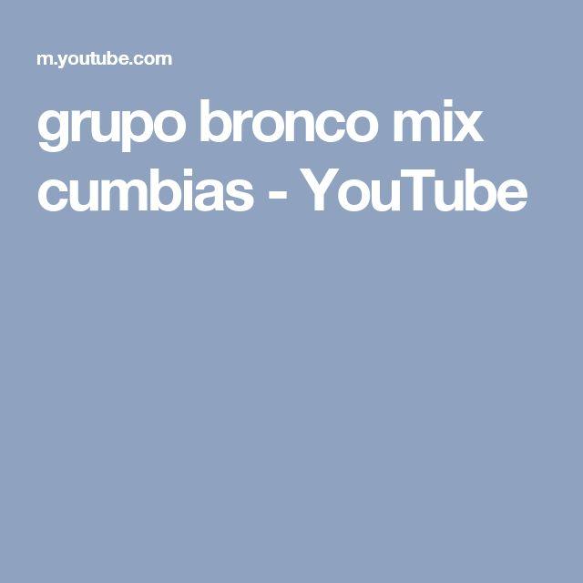 grupo bronco mix cumbias - YouTube