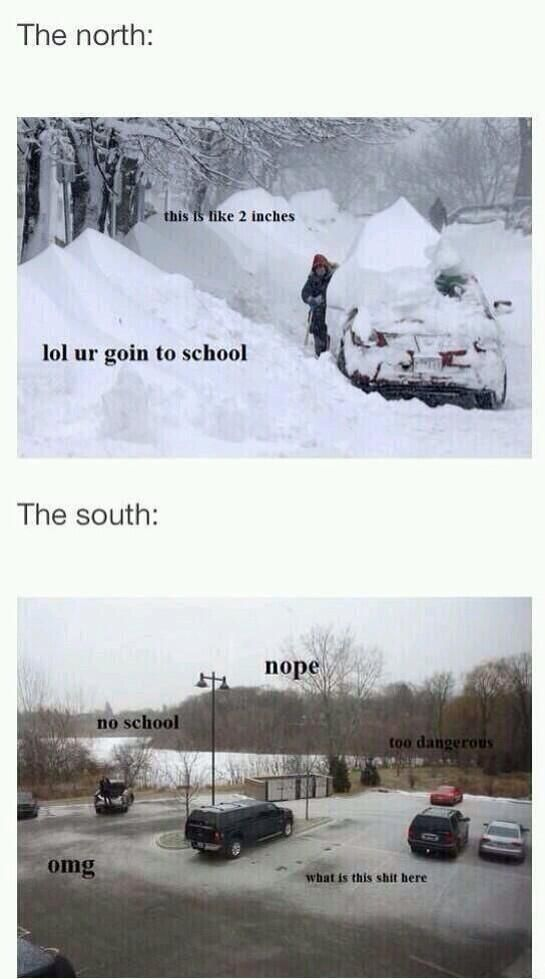 YESSS. lol they closed schools in Georgia today because it was 6 degrees. It didn't snow or anything , it was just six degrees. Meanwhile, I'm over here in the west and it's twenty degrees and I'm still not wearing a coat in the afternoon and I'm always slipping on the ice and snow.