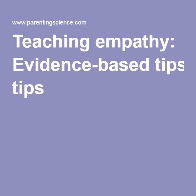 Teaching empathy: Evidence-based tips
