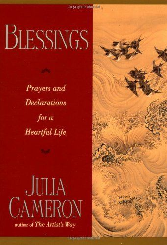 Blessings: Prayers and Declarations for a Heartful Life by Julia Cameron. $9.56. Author: Julia Cameron. Reading level: Ages 18 and up. Publisher: Jeremy P Tarcher; 1st Edition, 5th Printing edition (March 9, 1998)