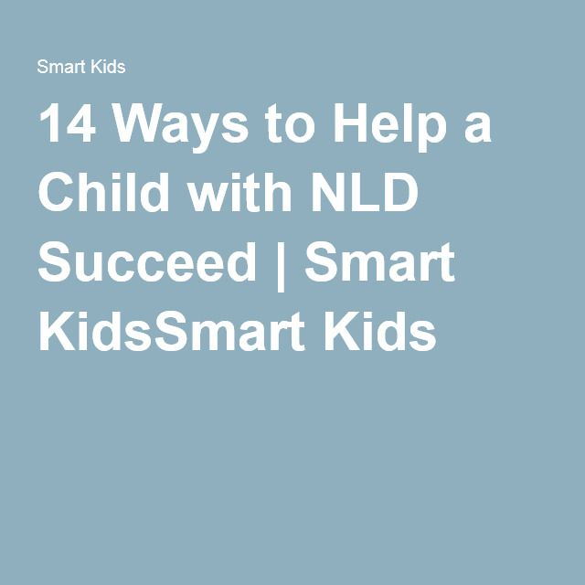 14 Ways to Help a Child with NLD Succeed | Smart KidsSmart Kids
