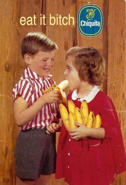 ah Chiquita... Never look someone in the eyes while eating a banana