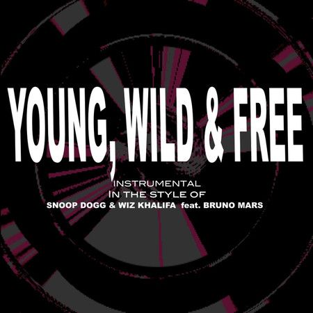 Young, Wild and Free