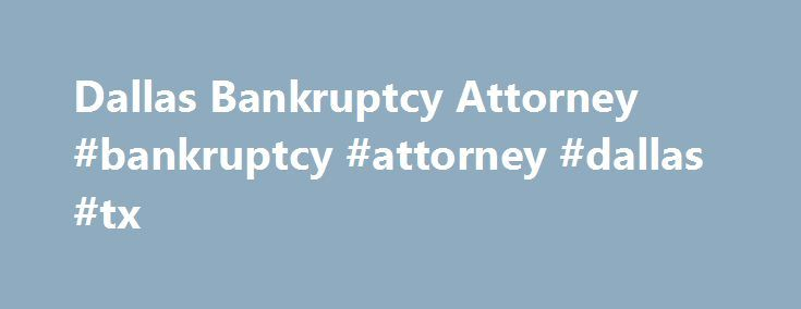 Dallas Bankruptcy Attorney #bankruptcy #attorney #dallas #tx http://answer.nef2.com/dallas-bankruptcy-attorney-bankruptcy-attorney-dallas-tx/  # Dallas Bankruptcy Attorney   Judith A. Swift 30 Years Experience   Free Consultation board certified specialist in both consumer and business bankruptcy by the Texas Board of Legal Specialization Voted One of Texas Super Lawyers in 2003 2004 by SuperLawyers�, a Thomson Reuters business. admitted to practice in federal Tax Court A-V rated (awarded by…