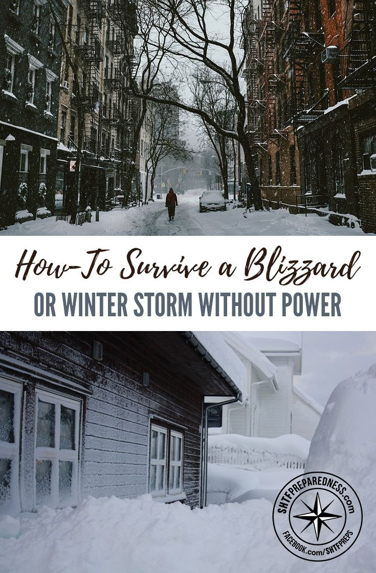 How-To Survive a Blizzard or Winter Storm Without Power — Winter is the deadliest season in many parts of the world. But what happens when the storm knocks out your power for several days right in the middle of the worst time to be outside?
