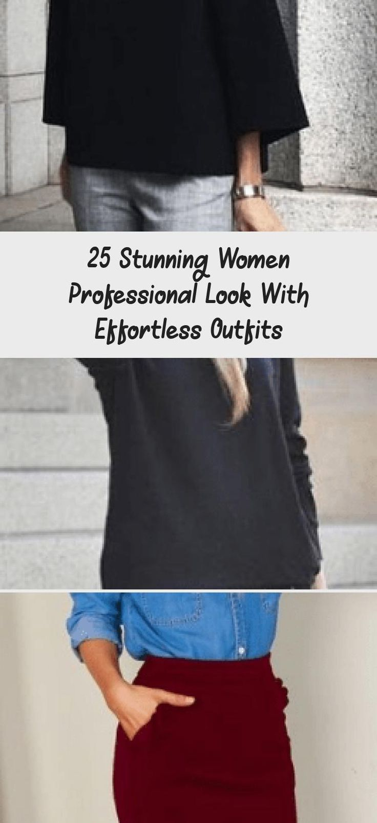 25 Stunning Women Professional Look with Effortless Outfits #mydailypins.com #womenfashion #womenoutfits #WomenWorkOutfits #combineclotheswinter