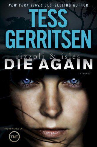Die Again: A Rizzoli & Isles Novel: Tess Gerritsen: 9780345543851: AmazonSmile: Books