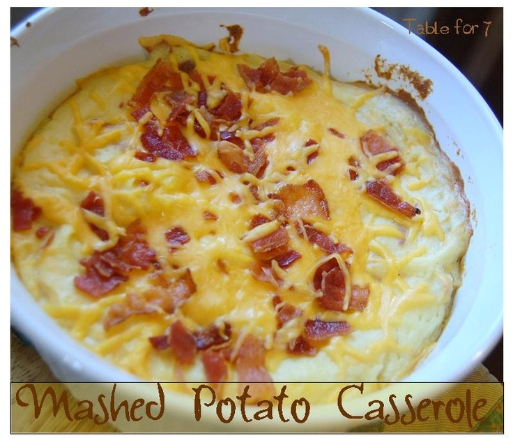 Table for Seven: Mashed Potato Casserole: Casseroles Recipes, Easy Side Dishes Recipes, Yummy Recipes, Mashed Potato Casserole, Yummy Casseroles, Sidedish, Mashed Potatoes Casseroles, Potatoes Side Dishes Recipes, Carbonara