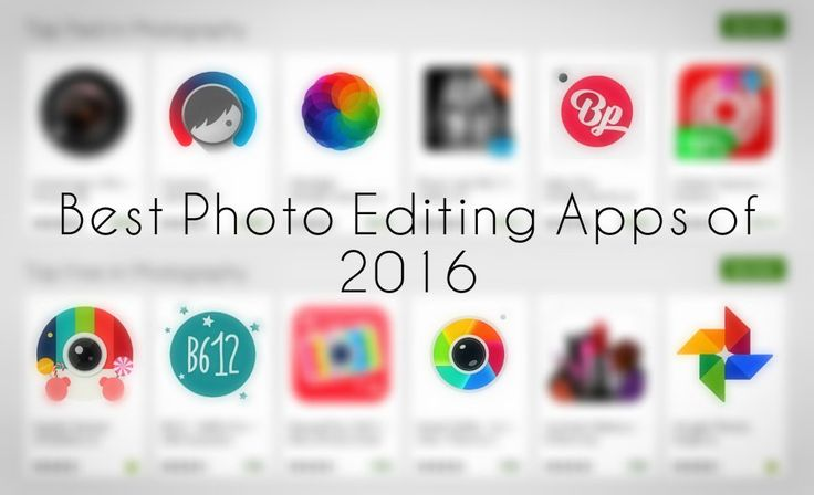 Best Photo Editing apps for awesome results in 2016