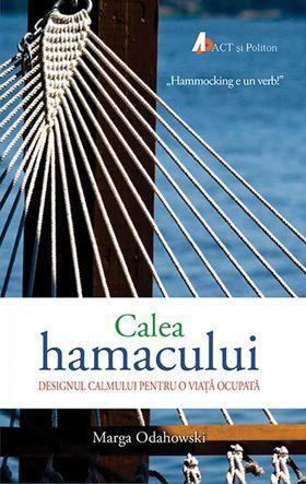 Calea hamacului. Editura ACT şi Politon