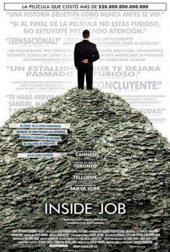 Inside Job | 2010 | Castellano - Subtitulada | Documental no sólo sobre las causas, sino también sobre los responsables de la crisis económica mundial de 2008, que signíficó la ruina de millones de personas que perdieron sus hogares y empleos, y que, además, puso en peligro la estabilidad económica de los países...
