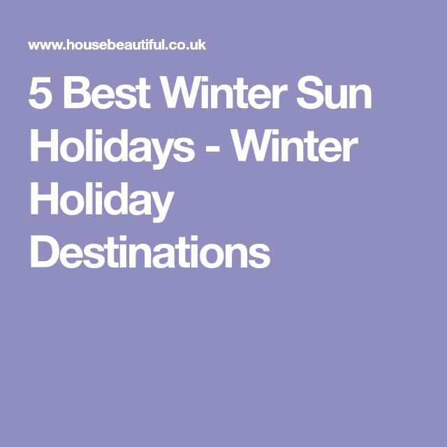 5 Best Winter Sun Holidays - Winter Holiday Destinations