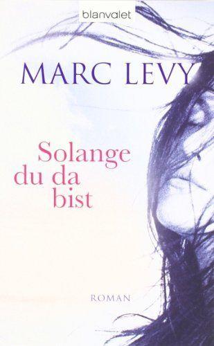 Solange du da bist: Roman von Marc Levy, http://www.amazon.de