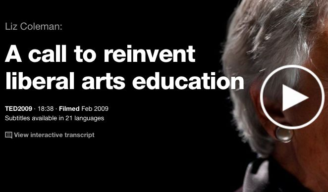 A call to reinvent liberal arts education  https://www.ted.com/talks/liz_coleman_s_call_to_reinvent_liberal_arts_education?utm_content=bufferc972c&utm_medium=social&utm_source=twitter.com&utm_campaign=buffer