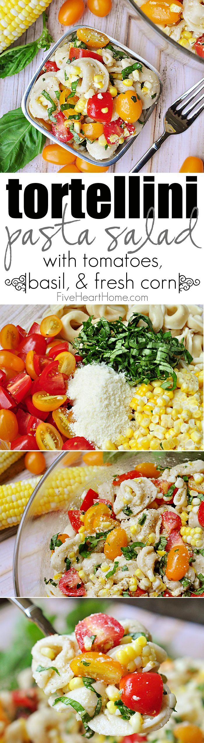 Tortellini Pasta Salad with Tomatoes, Basil, and Fresh Corn ~ a perfect summer…