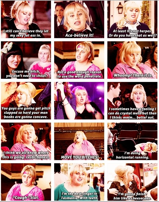 Pitch Perfect- Amy's my favorite character cuz she's always got the good one-liners :)