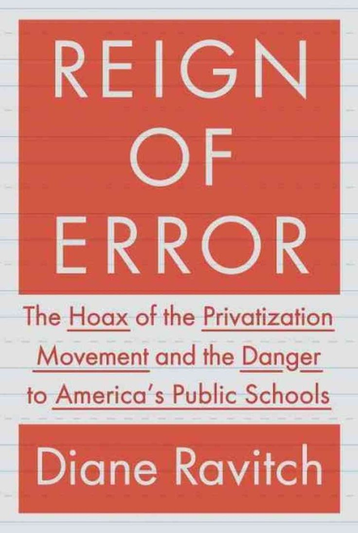 Reign of Error, by Diane Ravitch. If education reform and the anti-Common Core movement confuse you, this book will provide you with a good foundation for understanding what all the fuss is about.