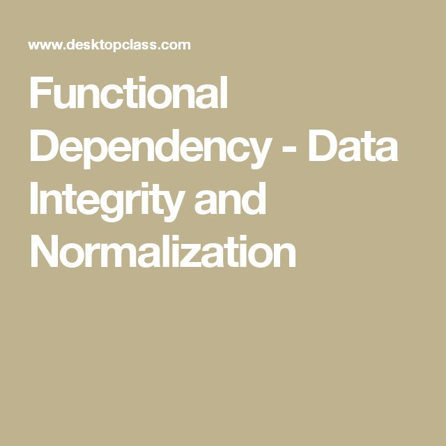 Functional Dependency - Data Integrity and Normalization