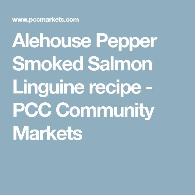 Alehouse Pepper Smoked Salmon Linguine recipe - PCC Community Markets