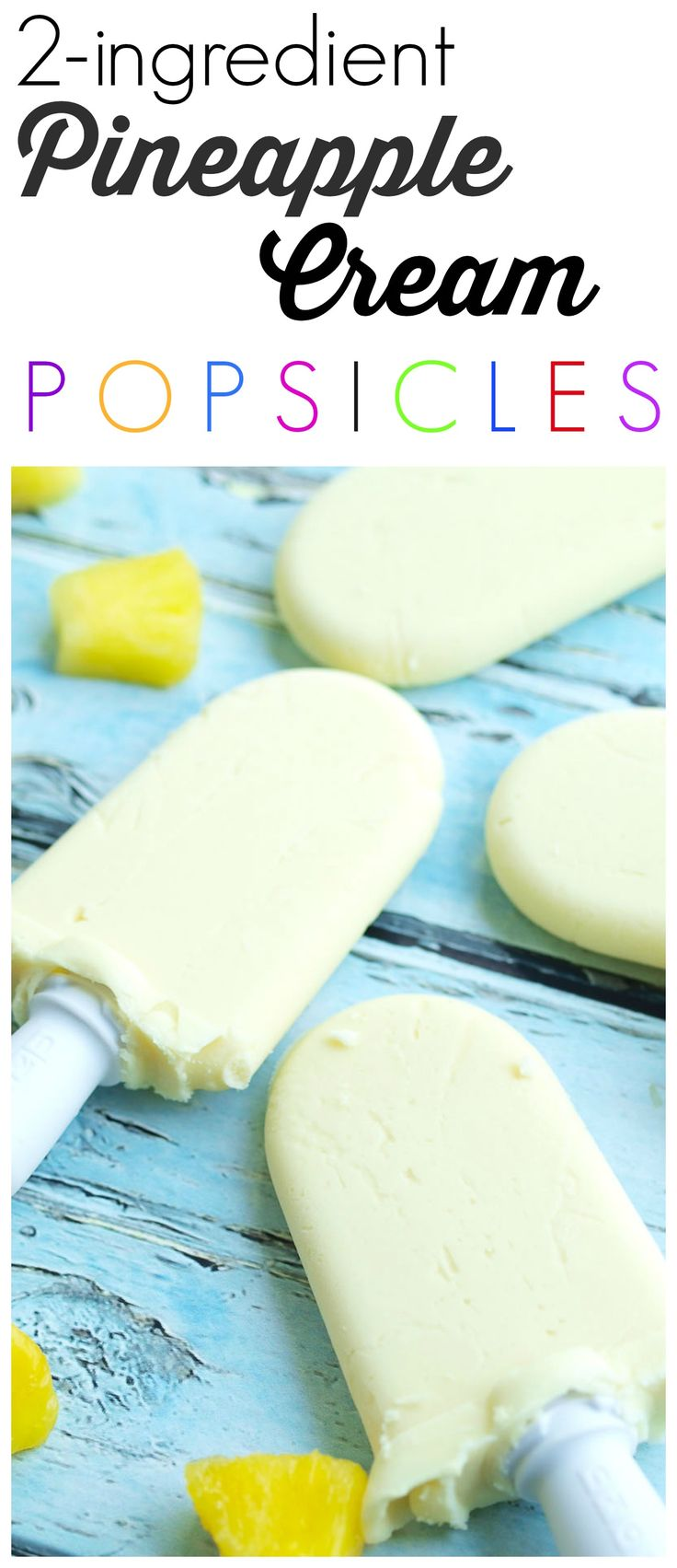 2 ingredient Pineapple Cream Popsicles (dairy-free) Nothing fake here! All natural and no sugar added! These healthy homemade popsicles are a perfect summer treat! Great easy recipe.