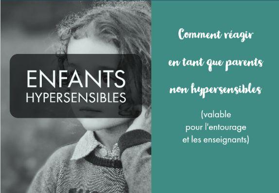 6 points de vigilance pour les parents non hypersensibles d'un enfant hypersensible + des clés pour comprendre et accompagner au mieux les enfants hypersensibles