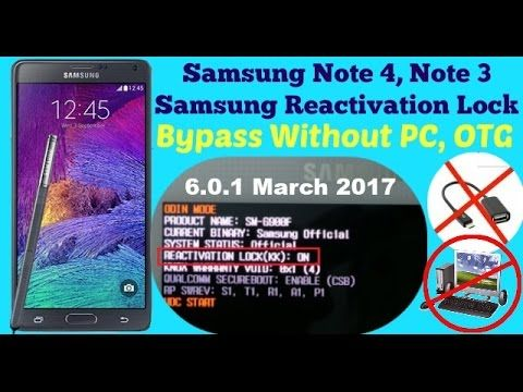 Samsung Note 4 N910 6.0.1 Reactivation lock bypass 2017