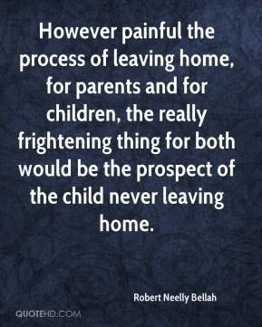 son leaving home quotes | ... thing for both would be the prospect of the child never leaving home