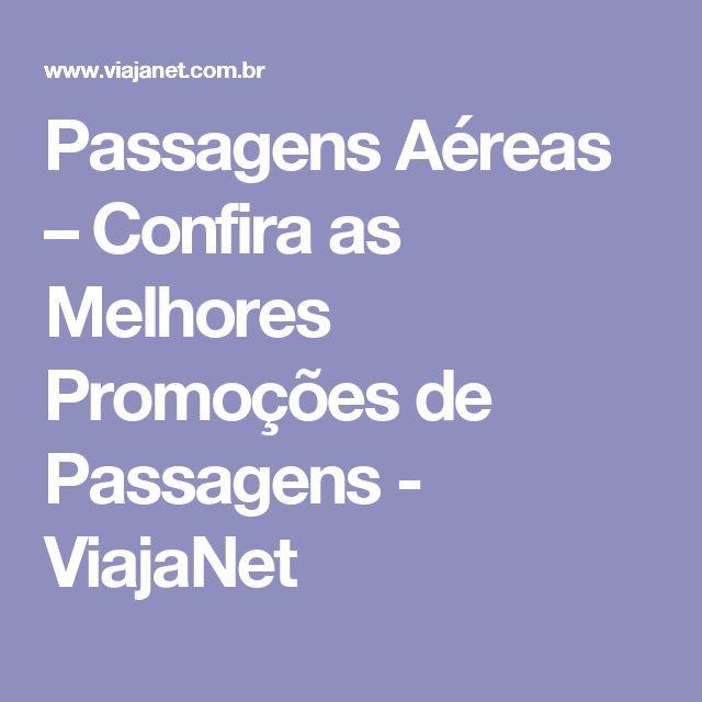 Passagens Aéreas – Confira as Melhores Promoções de Passagens - ViajaNet